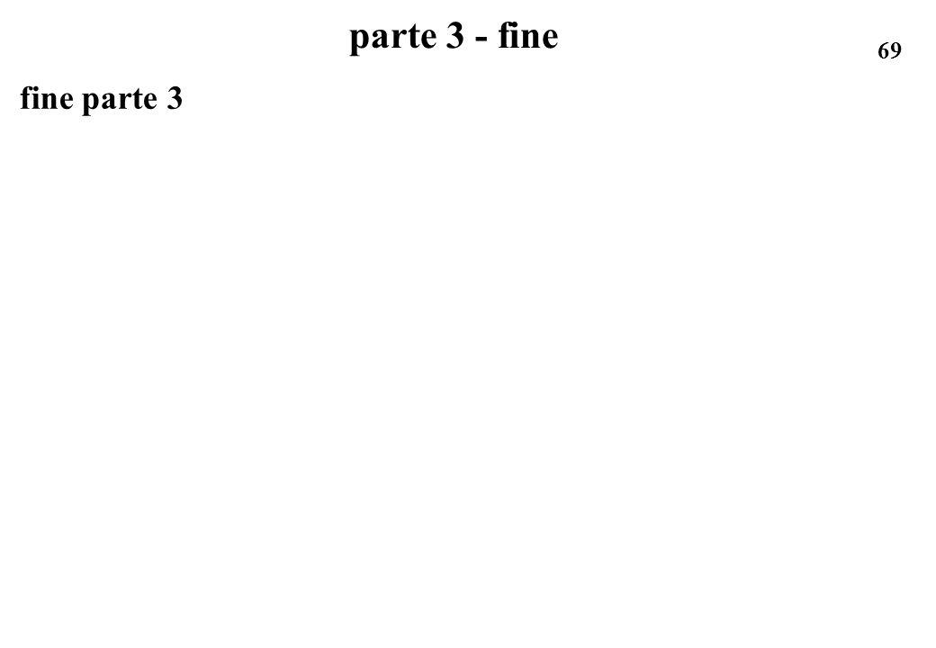 69 parte 3 - fine fine parte 3