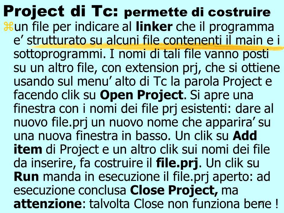 67 Project di Tc: permette di costruire zun file per indicare al linker che il programma e strutturato su alcuni file contenenti il main e i sottoprog
