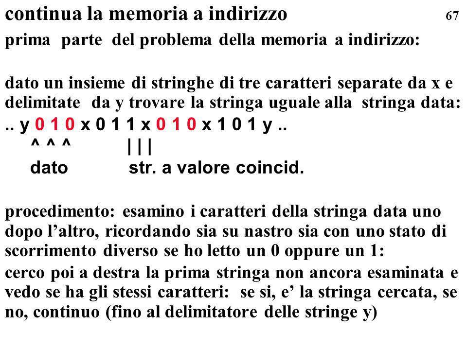 67 continua la memoria a indirizzo prima parte del problema della memoria a indirizzo: dato un insieme di stringhe di tre caratteri separate da x e de
