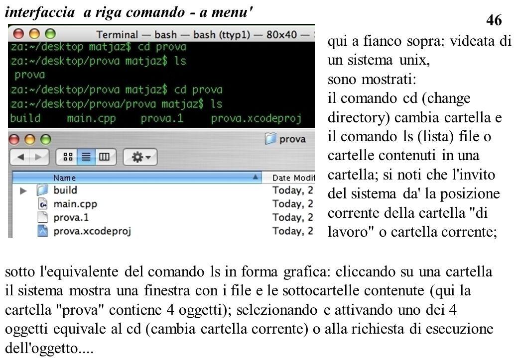 46 interfaccia a riga comando - a menu' sotto l'equivalente del comando ls in forma grafica: cliccando su una cartella il sistema mostra una finestra