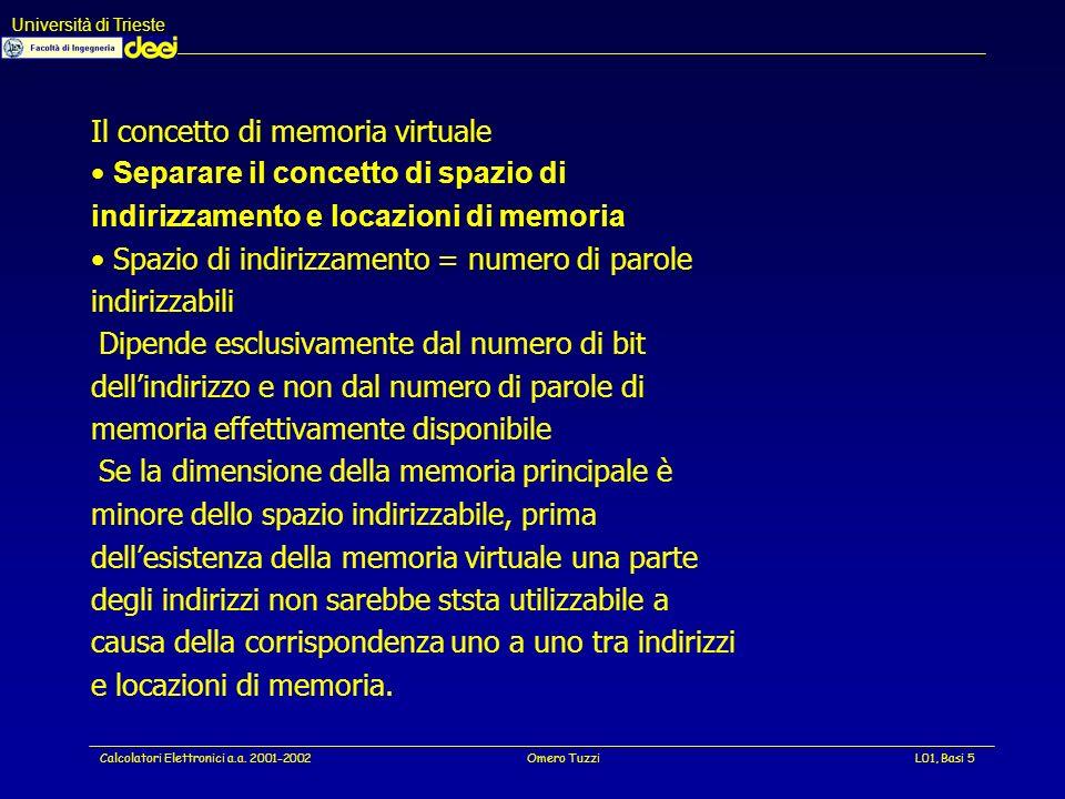 Università di Trieste Calcolatori Elettronici a.a. 2001-2002Omero TuzziL01, Basi 16