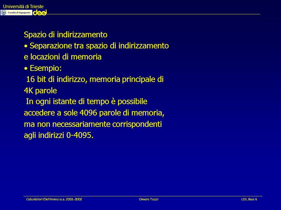 Università di Trieste Calcolatori Elettronici a.a. 2001-2002Omero TuzziL01, Basi 37