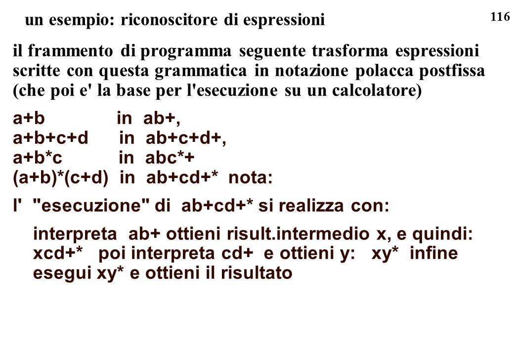 116 un esempio: riconoscitore di espressioni il frammento di programma seguente trasforma espressioni scritte con questa grammatica in notazione polac