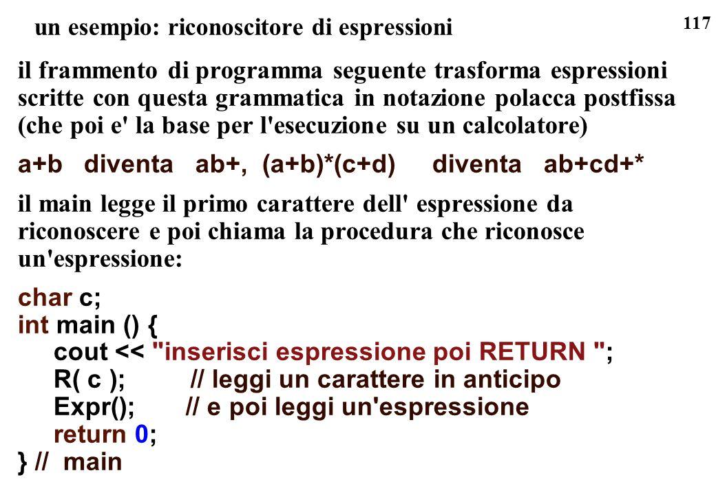 117 un esempio: riconoscitore di espressioni il frammento di programma seguente trasforma espressioni scritte con questa grammatica in notazione polac