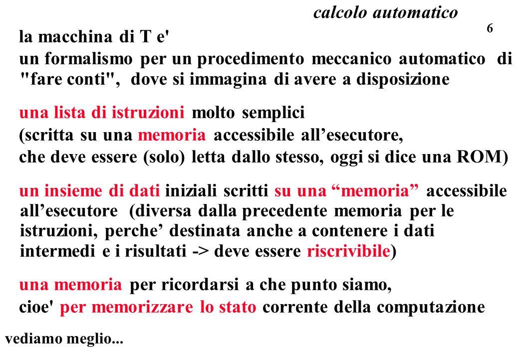 6 calcolo automatico la macchina di T e' un formalismo per un procedimento meccanico automatico di