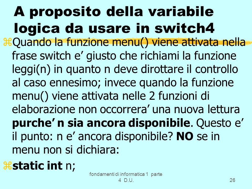 fondamenti di informatica 1 parte 4 D.U.26 A proposito della variabile logica da usare in switch4 zQuando la funzione menu() viene attivata nella fras