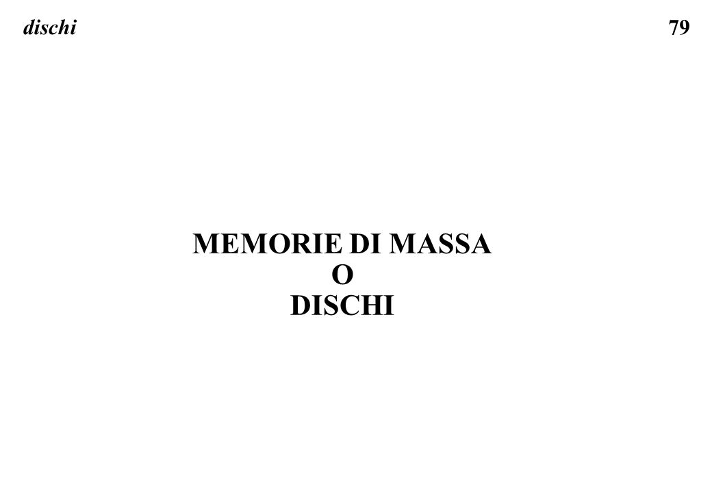 79 dischi MEMORIE DI MASSA O DISCHI