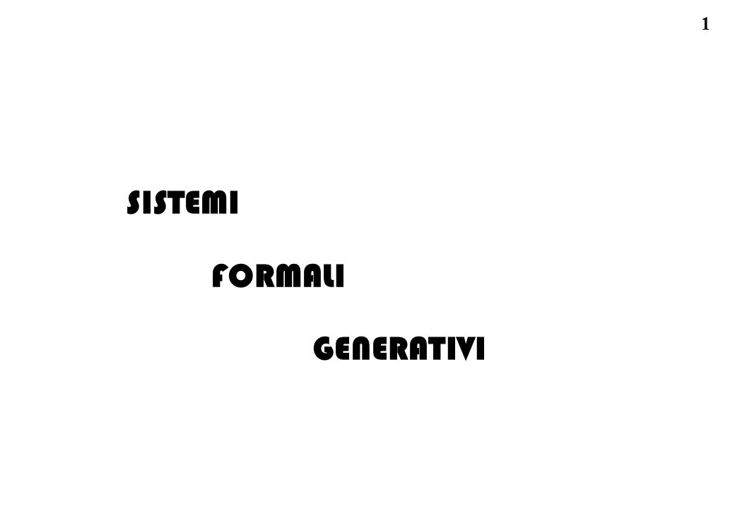 52 sistemi formali: esempio I47 stringhe palindrome: I47) un sistema formale che genera stringhe palindrome (o) : A = { a,b } [alfabeto di due simboli] B = { a, b, aa, bb } [quattro stringhe base] P = { p1, p2 } [due produzioni, che sono:] p1 = S -> a S a ; p2 = S -> b S b; due esempi di catene di derivazione: a ->1 (*) aaa ->2 baaab ->2 bbaaabb ->1 abbaaabba...