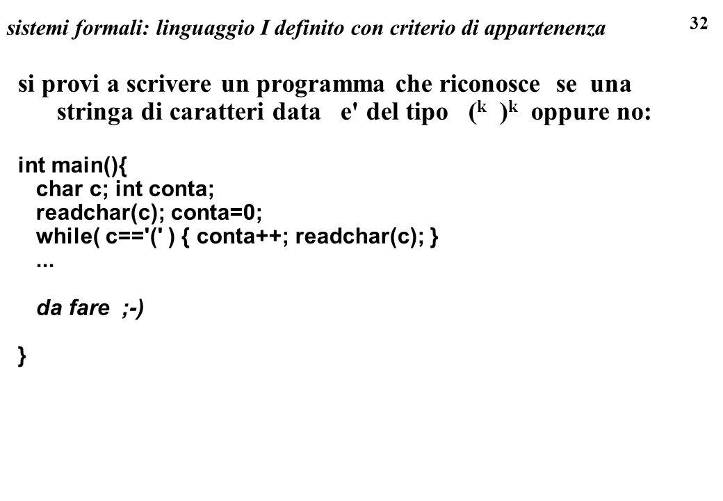 32 sistemi formali: linguaggio I definito con criterio di appartenenza si provi a scrivere un programma che riconosce se una stringa di caratteri data