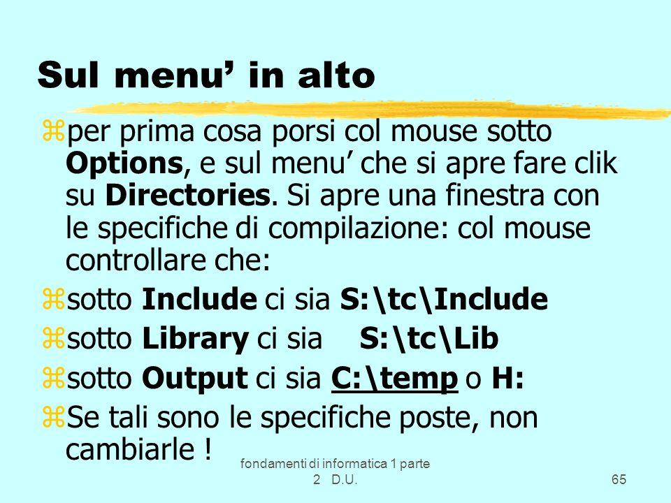 fondamenti di informatica 1 parte 2 D.U.65 Sul menu in alto zper prima cosa porsi col mouse sotto Options, e sul menu che si apre fare clik su Directo