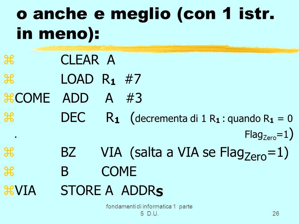 fondamenti di informatica 1 parte 5 D.U.26 o anche e meglio (con 1 istr.
