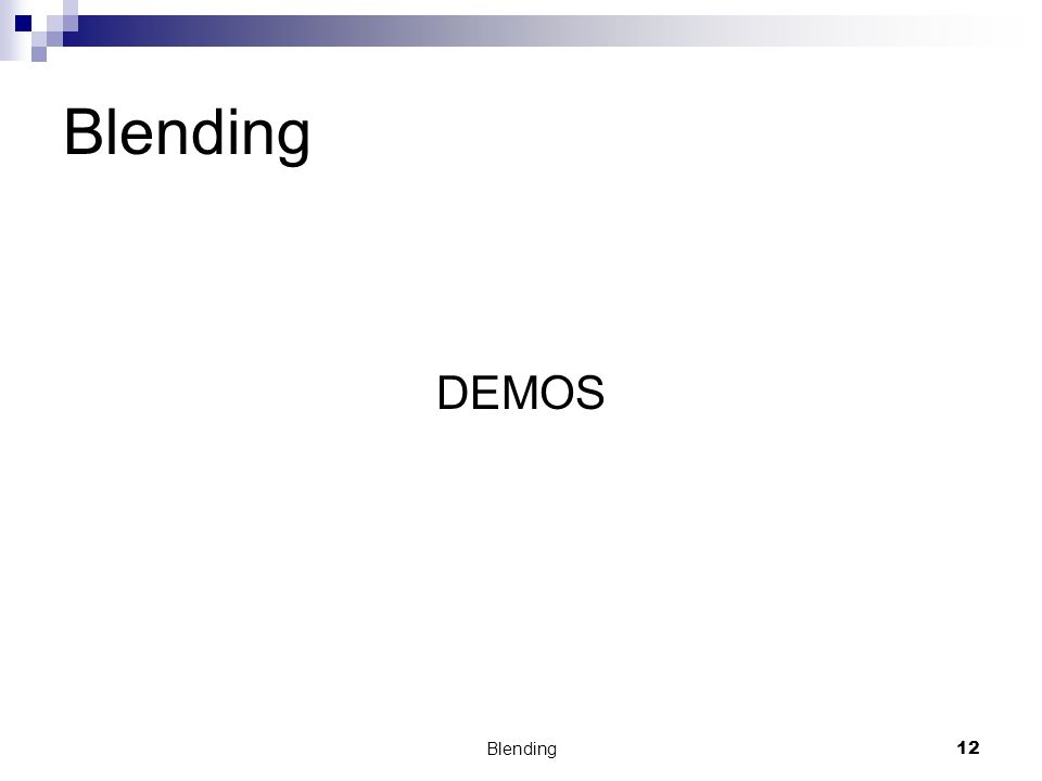 Blending12 Blending DEMOS