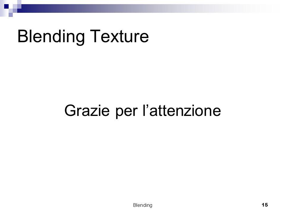 Blending15 Blending Texture Grazie per lattenzione