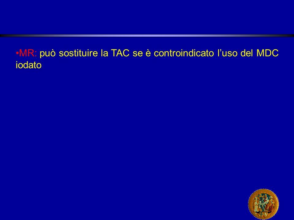 MR: può sostituire la TAC se è controindicato luso del MDC iodato