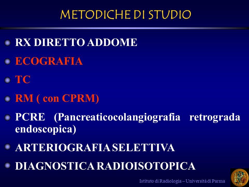 Istituto di Radiologia – Università di Parma RX DIRETTO ADDOME Non evidenzia direttamente il pancreas SEGNI INDIRETTI Distensione gassosa di anse intestinali.