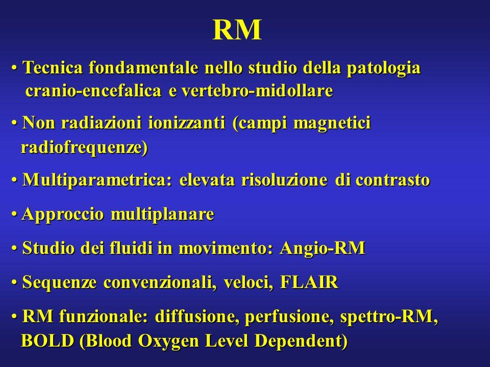 RM Tecnica fondamentale nello studio della patologia Tecnica fondamentale nello studio della patologia cranio-encefalica e vertebro-midollare cranio-e