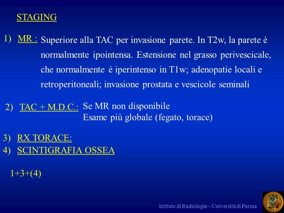 Istituto di Radiologia – Università di Parma Superiore alla TAC per invasione parete. In T2w, la parete è normalmente ipointensa. Estensione nel grass