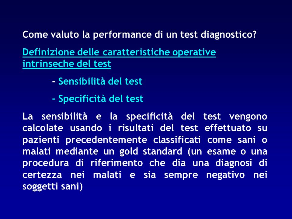 Come valuto la performance di un test diagnostico? Definizione delle caratteristiche operative intrinseche del test - Sensibilità del test - Specifici