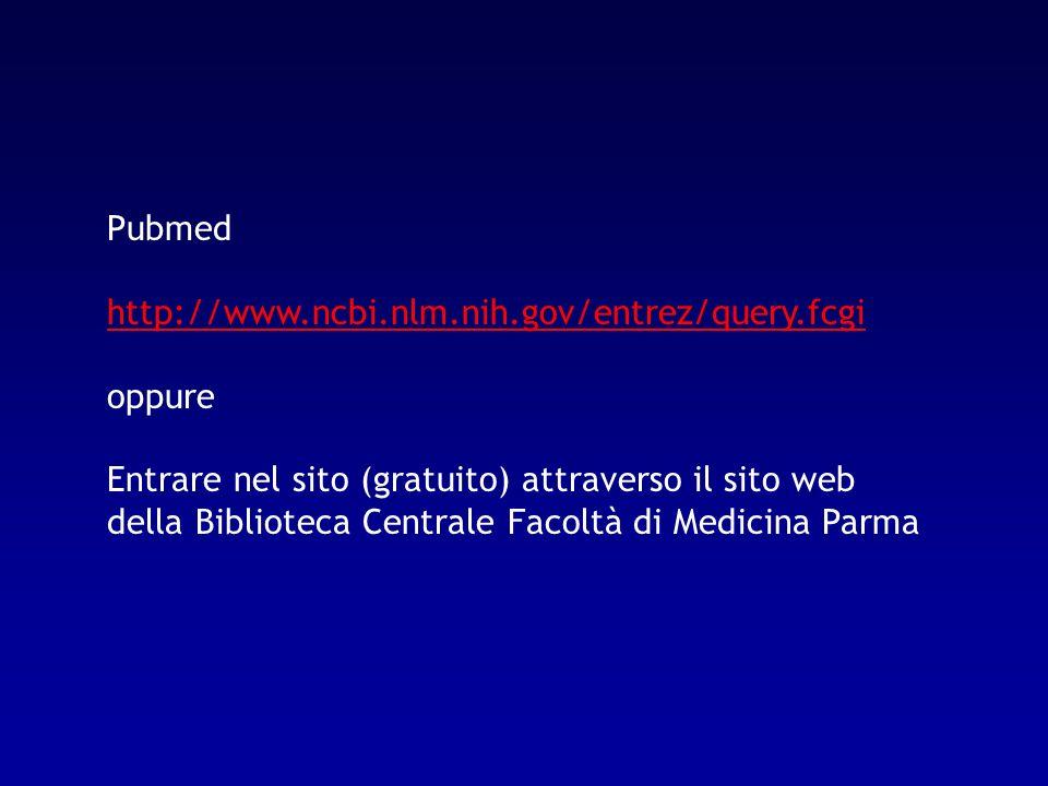 Pubmed http://www.ncbi.nlm.nih.gov/entrez/query.fcgi oppure Entrare nel sito (gratuito) attraverso il sito web della Biblioteca Centrale Facoltà di Me