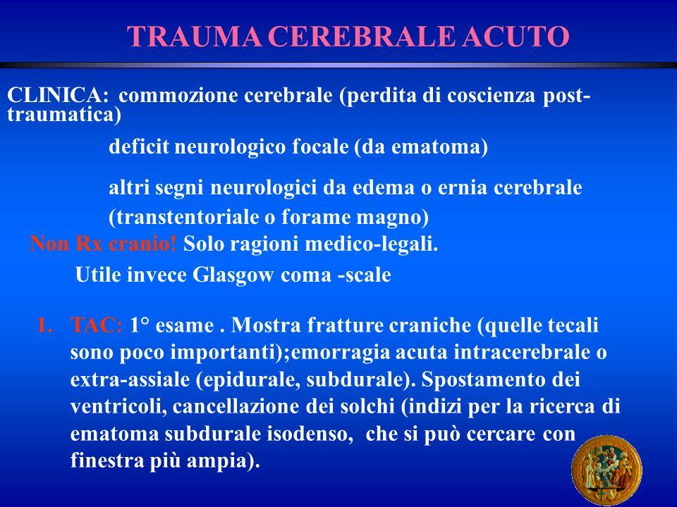 2.MR: Dopo la TAC, se la TAC è negativa ma cè il sospetto di emorragia, specie della fossa posteriore e della regione del vertice, dove la TAC può avere falsi negativi.