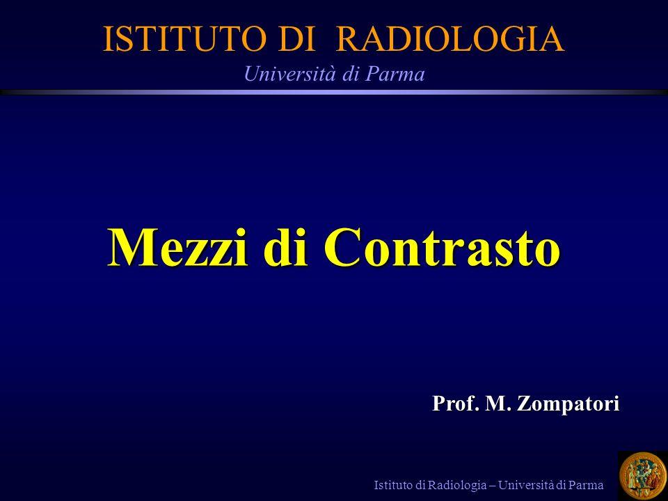 MEZZI DI CONTRASTO BARITATI Istituto di Radiologia – Università di Parma CARATTERISTICHE: A DIFFERENZA DI ALTRI SALI DELLO STESSO Ba, E INSOLUBILE IN ACQUA E NEI LIQUIDI INORGANICI (NON E ASSORBITO DAL TUBO GASTROENTERICO) ED E FACILMENTE ELIMINATO HA ELEVATA RADIO-OPACITA (Z=56) HA ELEVATA TOLLERABILITA (SE SI ECCETTUA UN LIEVE EFFETTO COSTIPANTE NEI SOGGETTI ANZIANI) HA ASSENZA DI ATTIVITA FARMACODINAMICA (SI COMPORTA DA SOSTANZA INERTE) HA RAPIDA E TOTALE ELIMINAZIONE (NON E ASSORBITO) Ba(SO 4 )