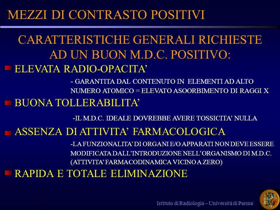 MEZZI DI CONTRASTO POSITIVI Istituto di Radiologia – Università di Parma ELEVATA RADIO-OPACITA - GARANTITA DAL CONTENUTO IN ELEMENTI AD ALTO NUMERO AT
