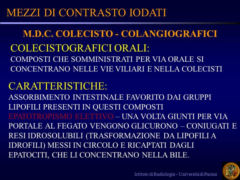 MEZZI DI CONTRASTO IODATI Istituto di Radiologia – Università di Parma COLECISTOGRAFICI ORALI: COMPOSTI CHE SOMMINISTRATI PER VIA ORALE SI CONCENTRANO