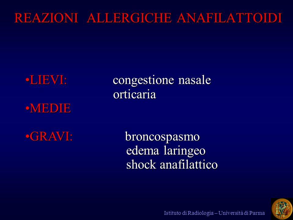 REAZIONI ALLERGICHE ANAFILATTOIDI REAZIONI ALLERGICHE ANAFILATTOIDI LIEVI: congestione nasaleLIEVI: congestione nasaleorticaria MEDIEMEDIE GRAVI: bron