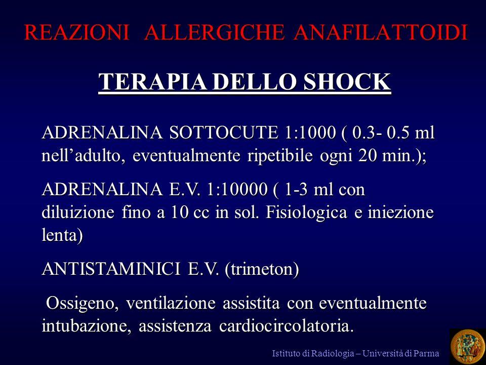 REAZIONI ALLERGICHE ANAFILATTOIDI REAZIONI ALLERGICHE ANAFILATTOIDI TERAPIA DELLO SHOCK ADRENALINA SOTTOCUTE 1:1000 ( 0.3- 0.5 ml nelladulto, eventual