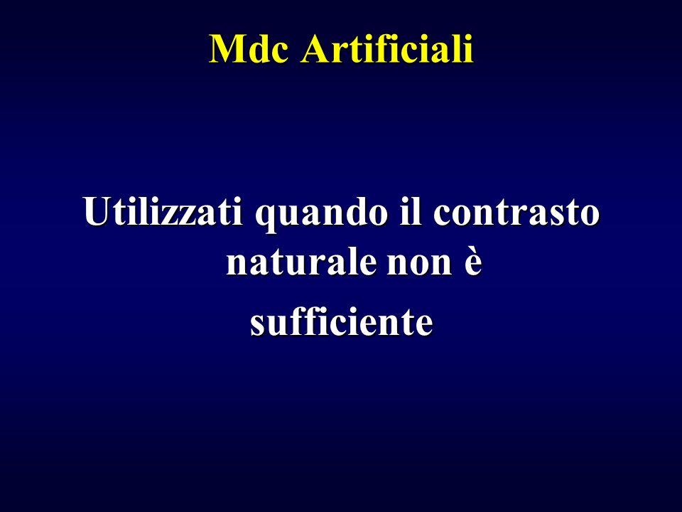 Mdc Artificiali Utilizzati quando il contrasto naturale non è sufficiente