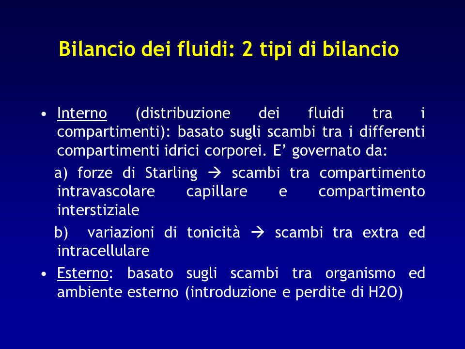 Bilancio interno dei fluidi: distribuzione tra i compartimenti (tra intravascolare e interstiziale e tra intra-ed extracellulare)