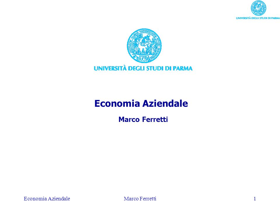 Economia AziendaleMarco Ferretti1 Economia Aziendale Marco Ferretti