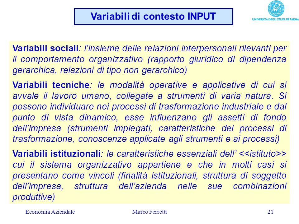 Economia AziendaleMarco Ferretti21 Variabili sociali: linsieme delle relazioni interpersonali rilevanti per il comportamento organizzativo (rapporto g