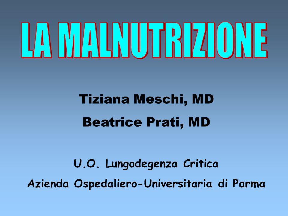 Tiziana Meschi, MD Beatrice Prati, MD U.O. Lungodegenza Critica Azienda Ospedaliero-Universitaria di Parma