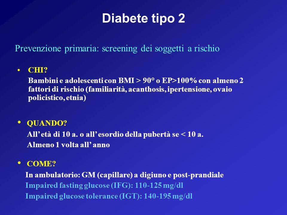 Diabete tipo 2 Prevenzione primaria: screening dei soggetti a rischio CHI.