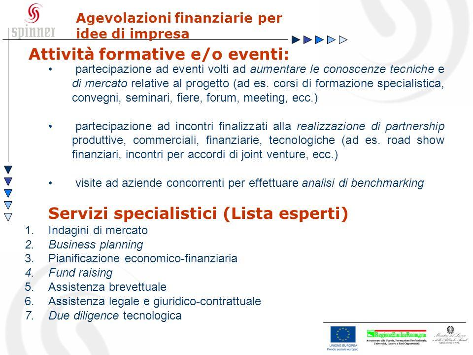 partecipazione ad eventi volti ad aumentare le conoscenze tecniche e di mercato relative al progetto (ad es. corsi di formazione specialistica, conveg