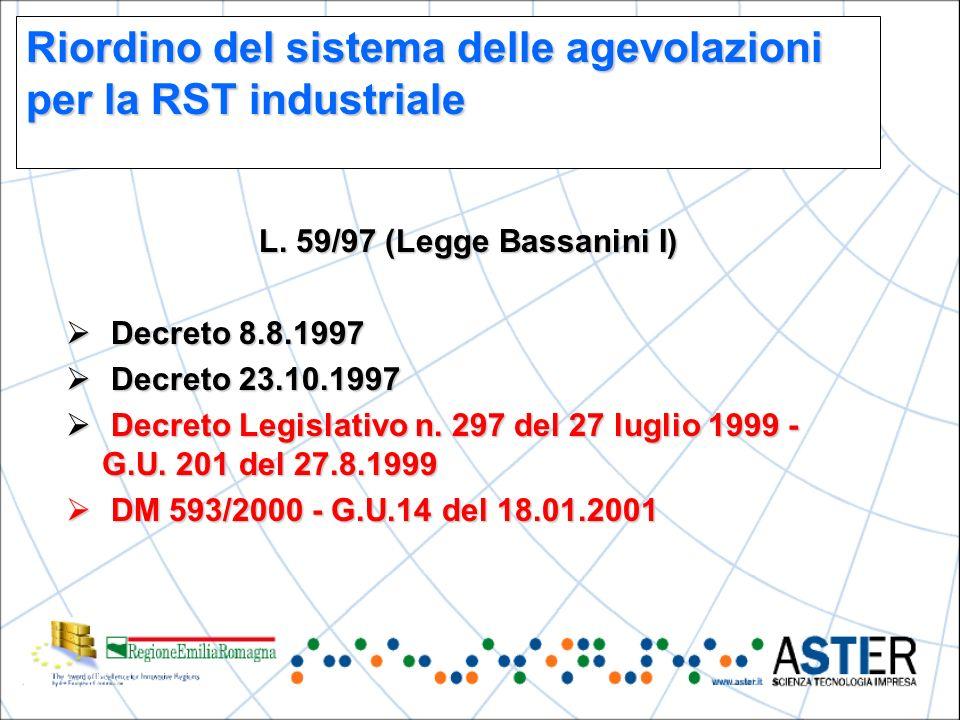 Riordino del sistema delle agevolazioni per la RST industriale L.