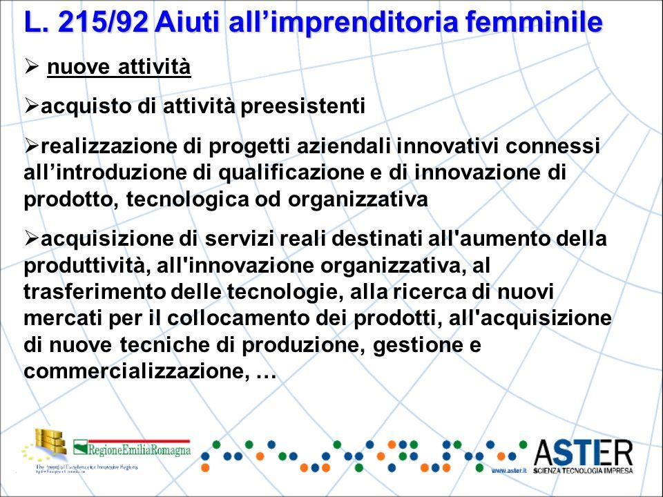 L. 215/92 Aiuti allimprenditoria femminile nuove attività acquisto di attività preesistenti realizzazione di progetti aziendali innovativi connessi al