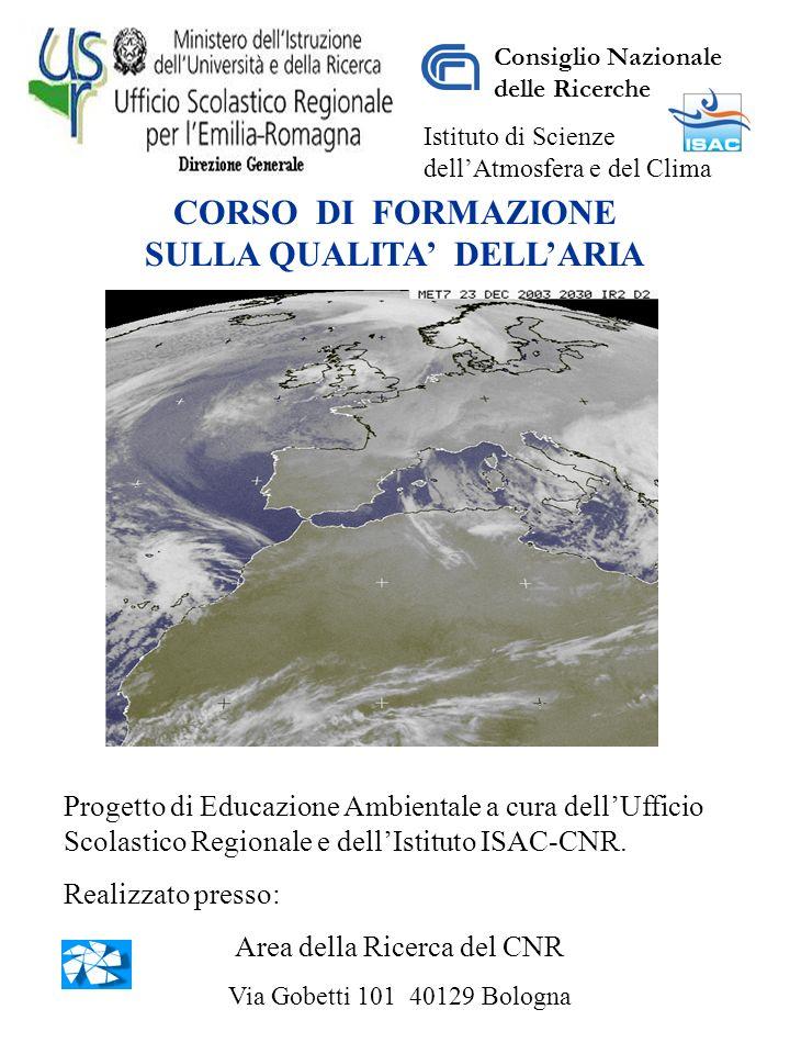 CORSO DI FORMAZIONE SULLA QUALITA DELLARIA Progetto di Educazione Ambientale a cura dellUfficio Scolastico Regionale e dellIstituto ISAC-CNR.