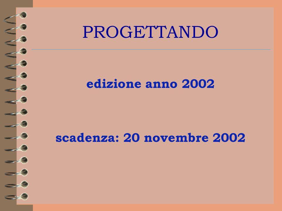 PROGETTANDO edizione anno 2002 scadenza: 20 novembre 2002