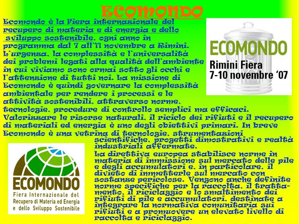 ECOMONDO Ecomondo è la Fiera internazionale del recupero di materia e di energia e dello sviluppo sostenibile, ogni anno in programma dal 7 all11 novembre a Rimini.