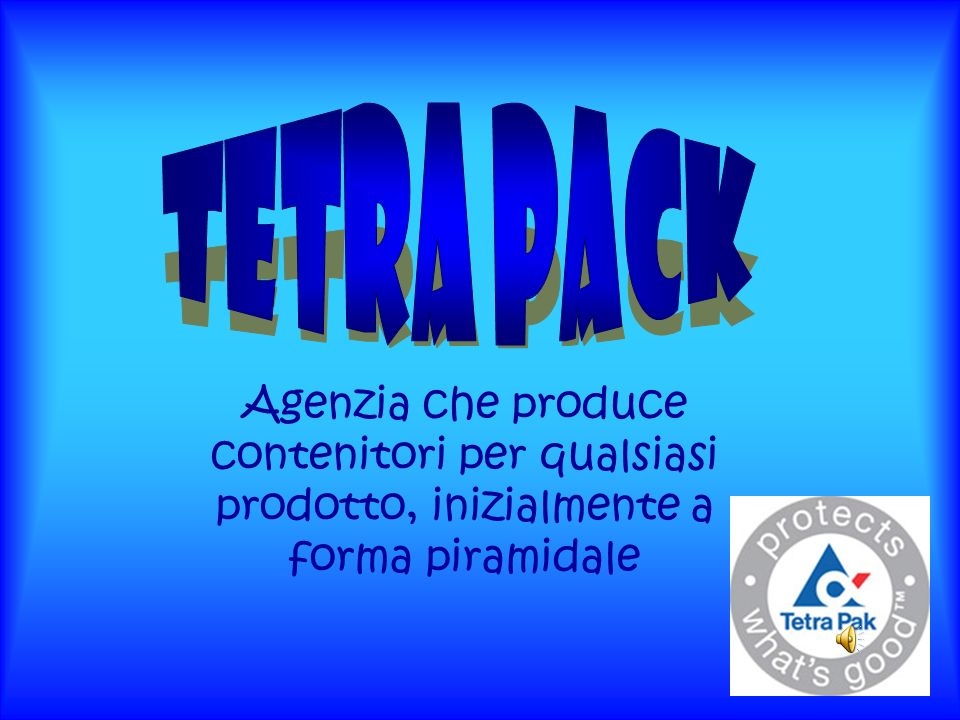 Agenzia che produce contenitori per qualsiasi prodotto, inizialmente a forma piramidale