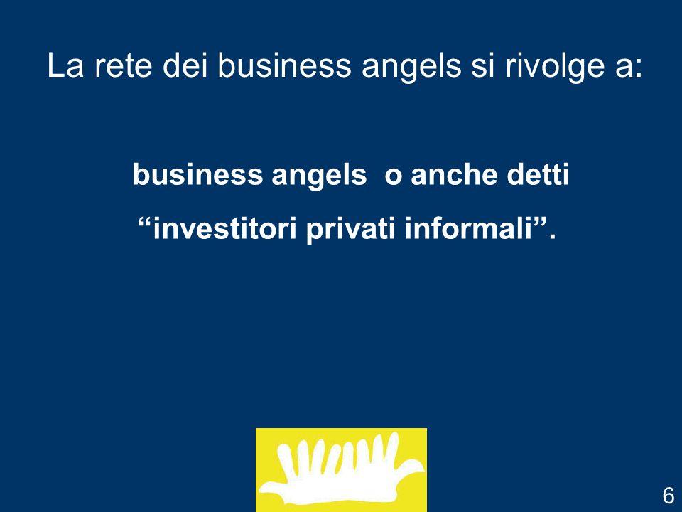 Lesperienza inglese ed olandese insegna, infatti, che i business angels rivestono un ruolo importante in materia finanziaria e gestionale e possono stimolare fortemente lo sviluppo delle PMI 7
