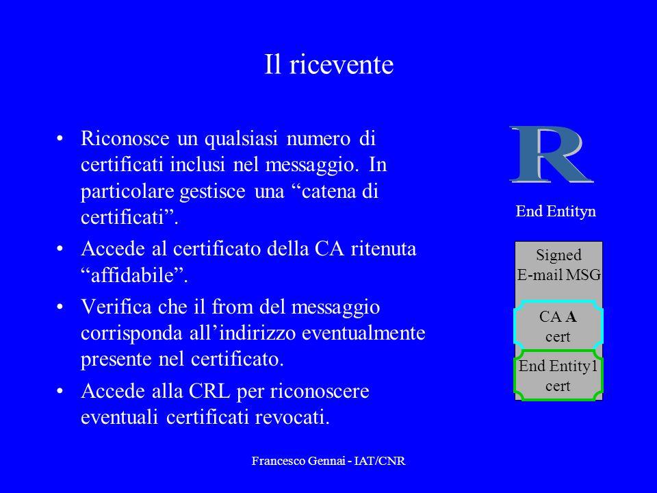 Francesco Gennai - IAT/CNR Il ricevente Riconosce un qualsiasi numero di certificati inclusi nel messaggio.