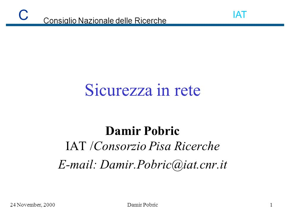 C Consiglio Nazionale delle Ricerche IAT 4224 November, 2000Damir Pobric Scanning tools Security Profile Inspector (SPI) Internet Security Scanner (ISS) Security Analysis Tool for Auditing Networks (SATAN) COPS Tripwire Cisco Secure Scanner (Sonar)