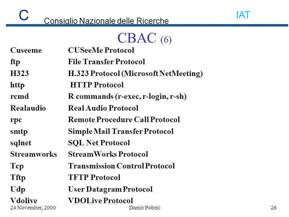 C Consiglio Nazionale delle Ricerche IAT 2624 November, 2000Damir Pobric CBAC (6) CuseemeCUSeeMe Protocol ftpFile Transfer Protocol H323H.323 Protocol