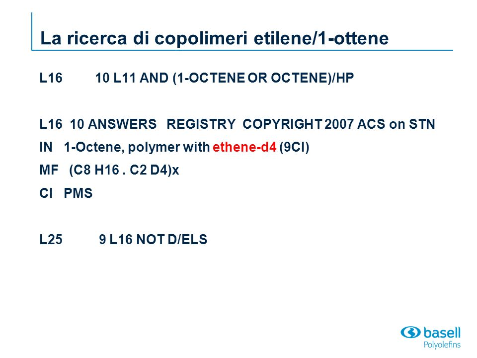 L16 10 L11 AND (1-OCTENE OR OCTENE)/HP L16 10 ANSWERS REGISTRY COPYRIGHT 2007 ACS on STN IN 1-Octene, polymer with ethene-d4 (9CI) MF (C8 H16.