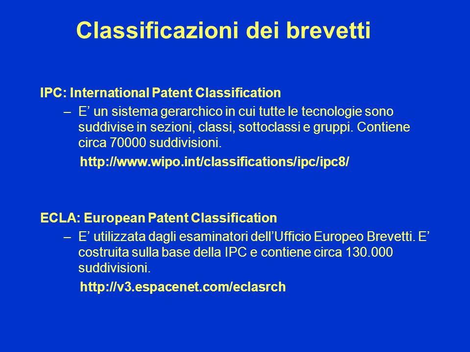 Classificazioni dei brevetti IPC: International Patent Classification –E un sistema gerarchico in cui tutte le tecnologie sono suddivise in sezioni, c