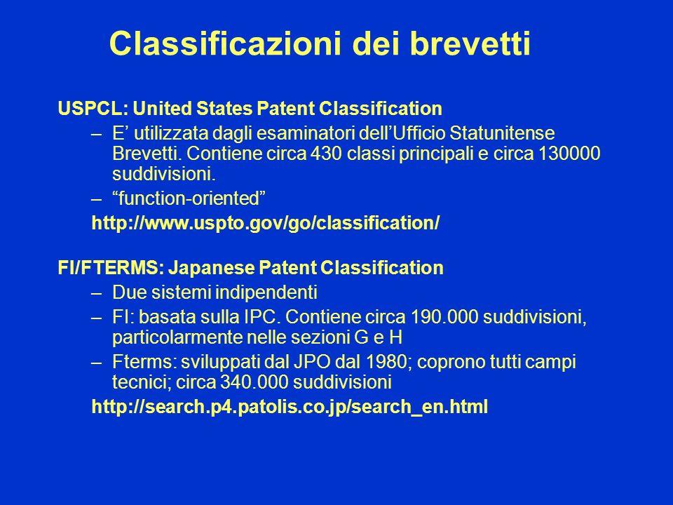 Classificazioni dei brevetti USPCL: United States Patent Classification –E utilizzata dagli esaminatori dellUfficio Statunitense Brevetti. Contiene ci