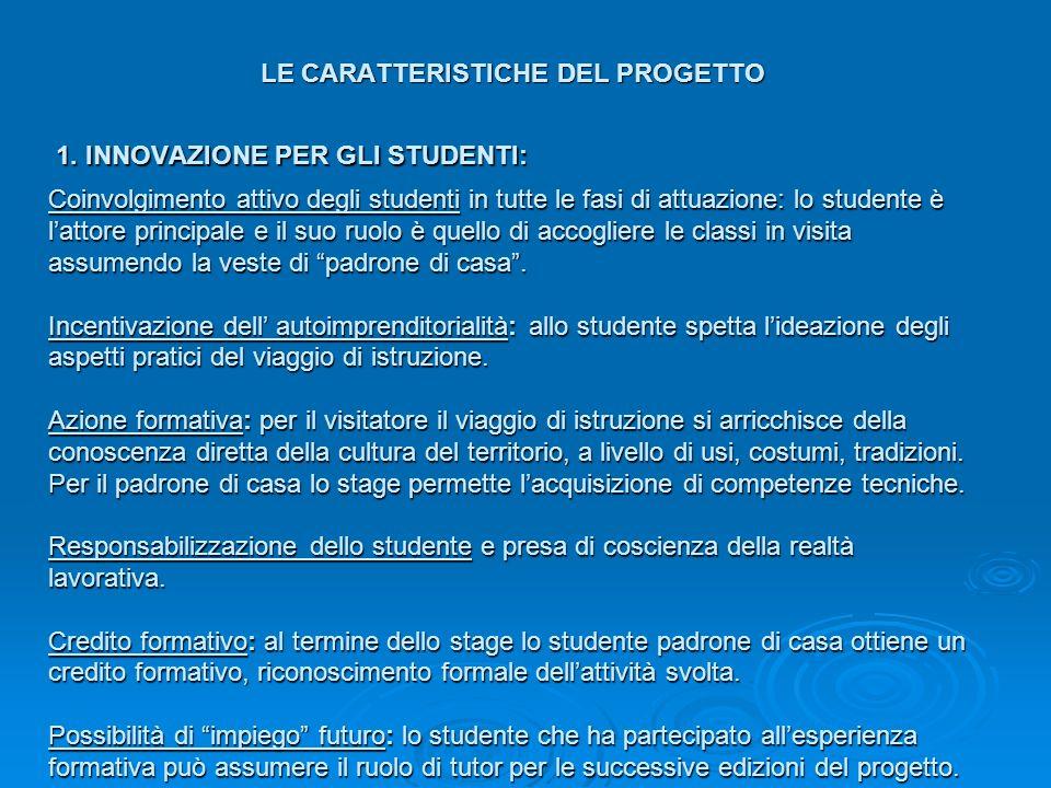 LE CARATTERISTICHE DEL PROGETTO 1.